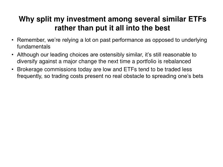 Why split my investment among several similar ETFs rather than put it all into the best