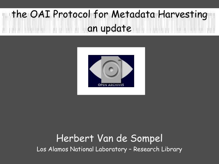 The OAI Protocol for Metadata Harvesting