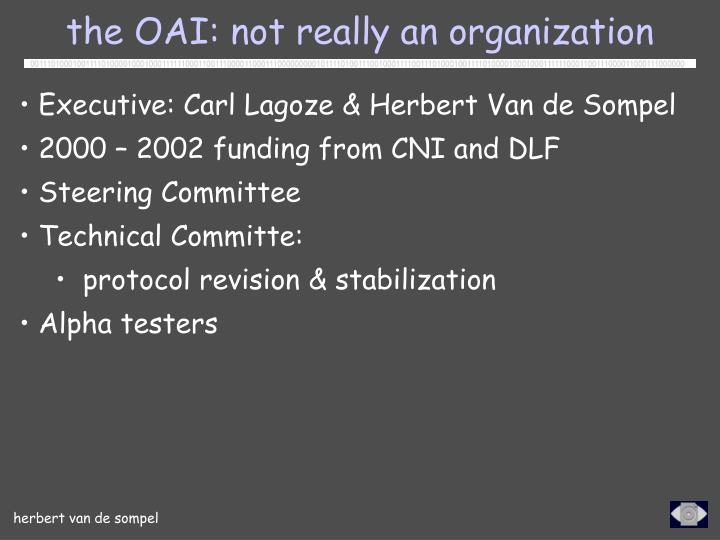 the OAI: not really an organization