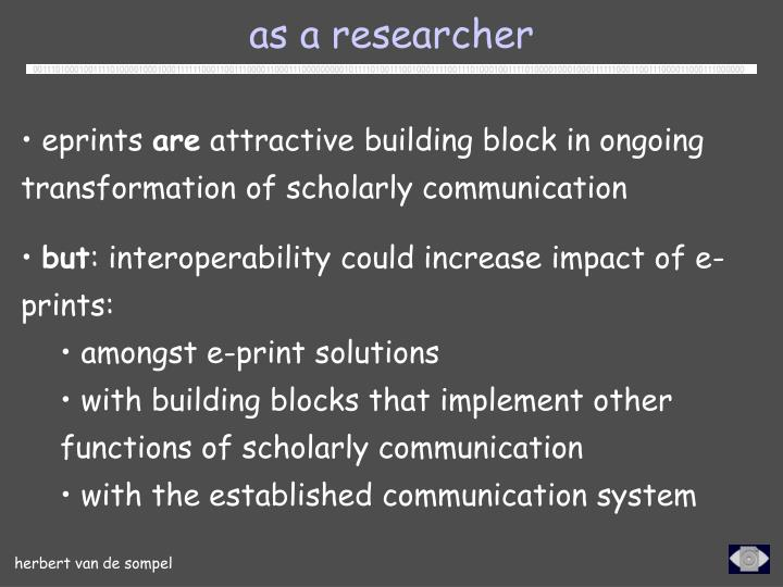 as a researcher
