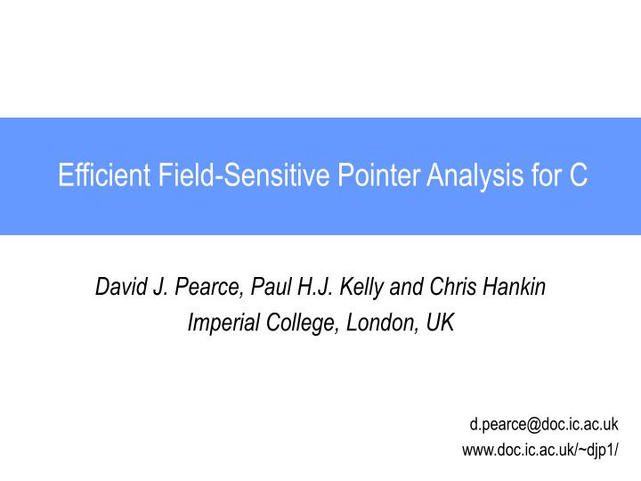 efficient field sensitive pointer analysis for c