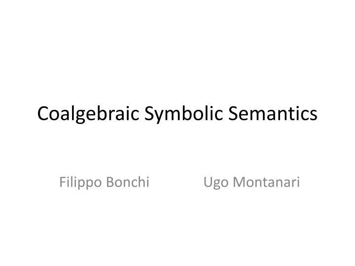 Coalgebraic Symbolic Semantics