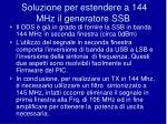 soluzione per estendere a 144 mhz il generatore ssb