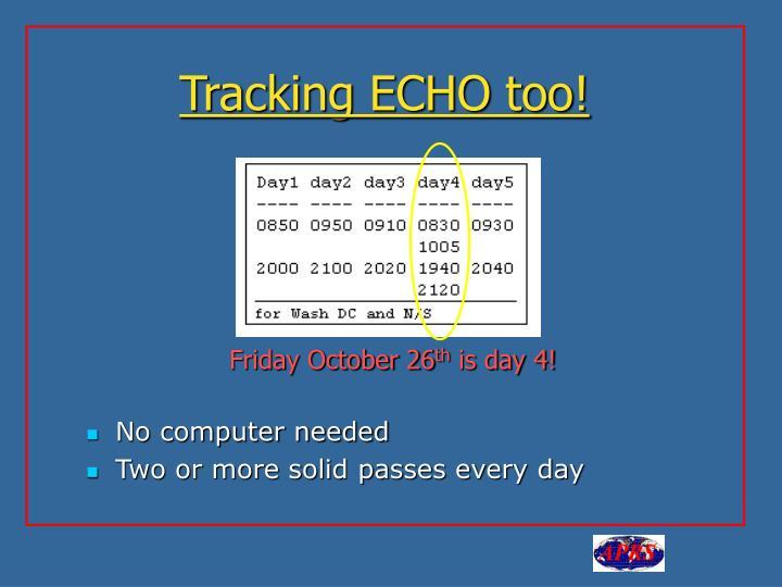 Tracking ECHO too!