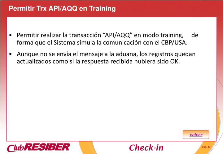 Permitir Trx API/AQQ en Training