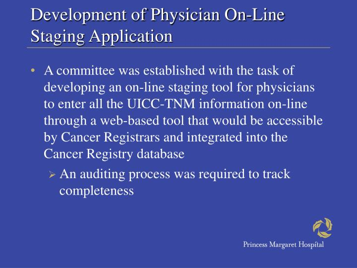 Development of Physician On-Line Staging Application