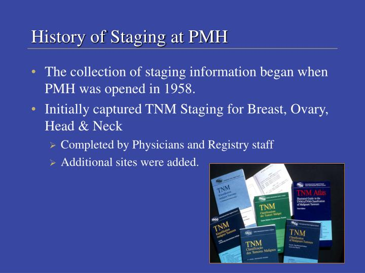 History of Staging at PMH