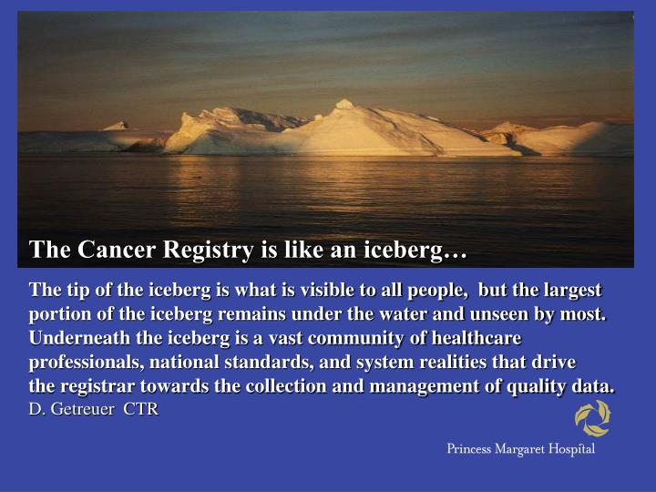 The Cancer Registry is like an iceberg…