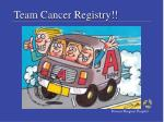 team cancer registry