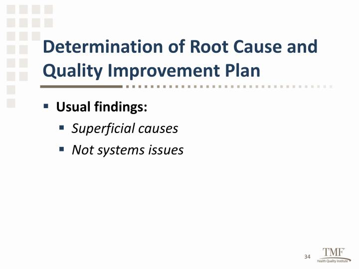 Determination of Root Cause and Quality Improvement Plan