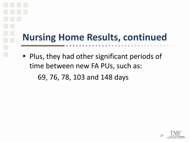 Nursing Home Results, continued