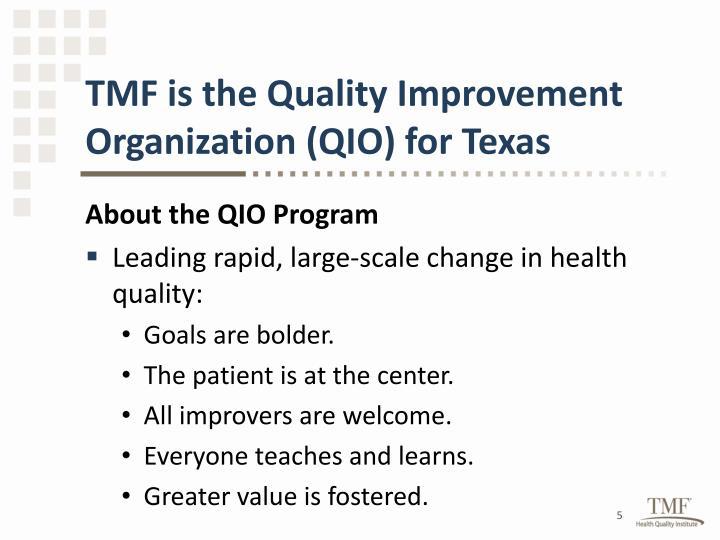 TMF is the Quality Improvement Organization (QIO) for Texas
