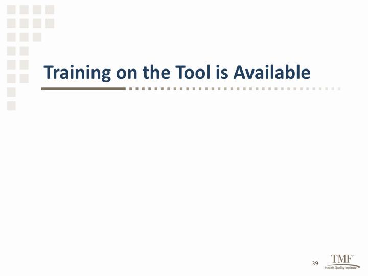 Training on the Tool is Available