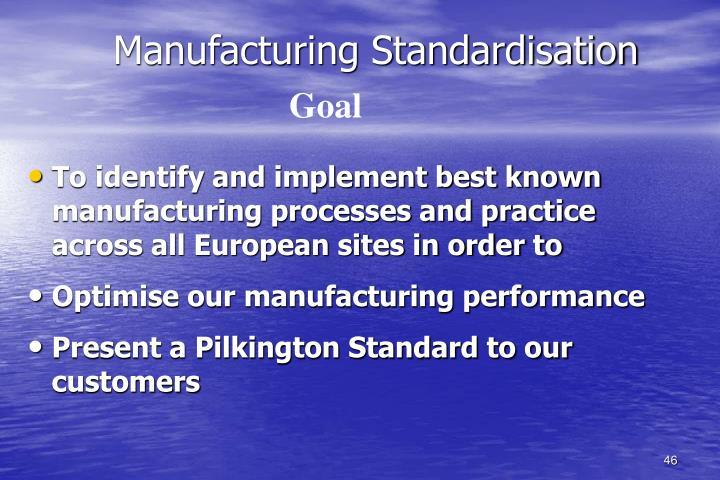 Manufacturing Standardisation