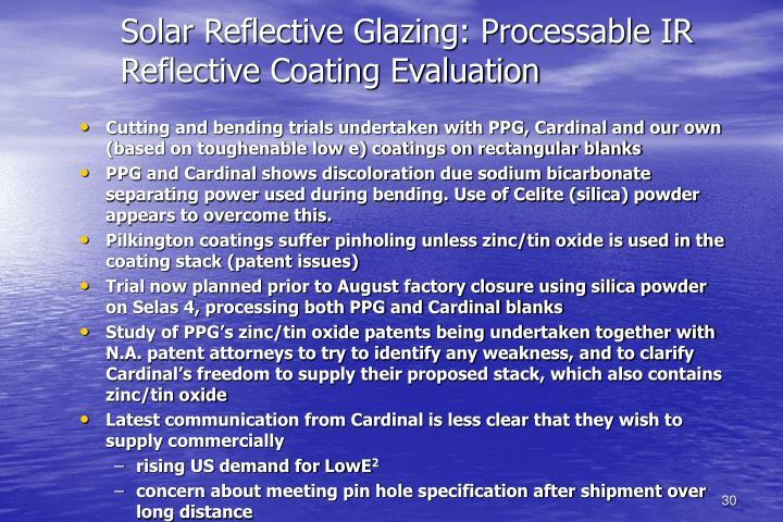 Solar Reflective Glazing: Processable IR Reflective Coating Evaluation