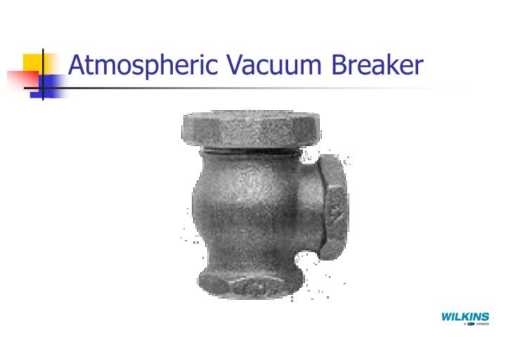 Atmospheric Vacuum Breaker