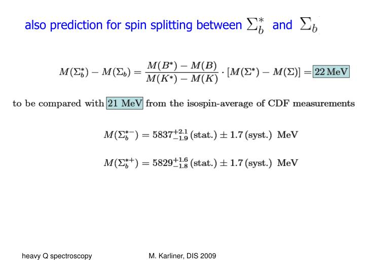 also prediction for spin splitting between        and