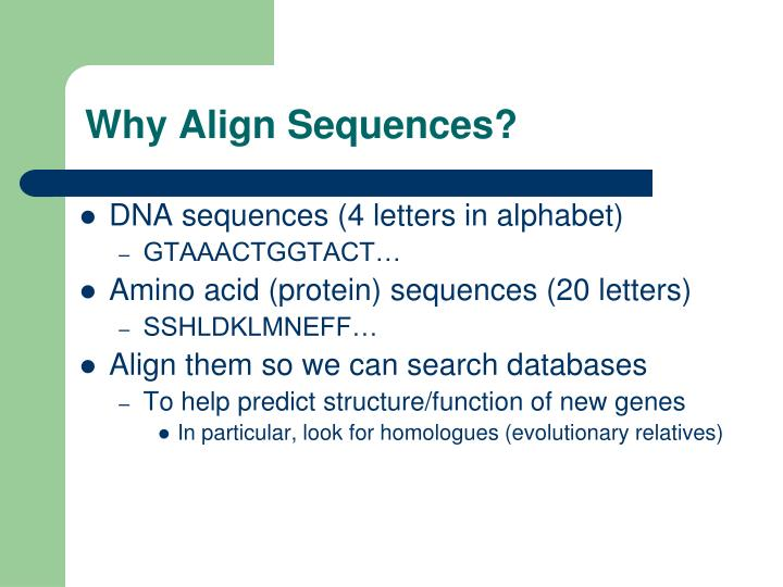 Why align sequences
