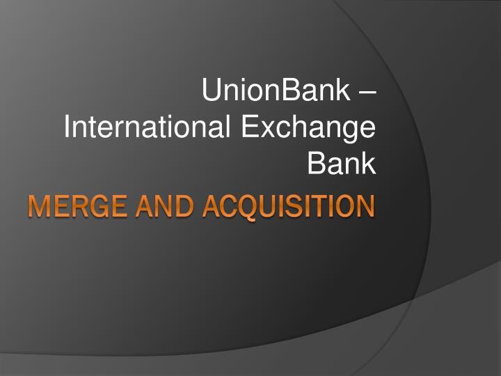 UnionBank – International Exchange Bank