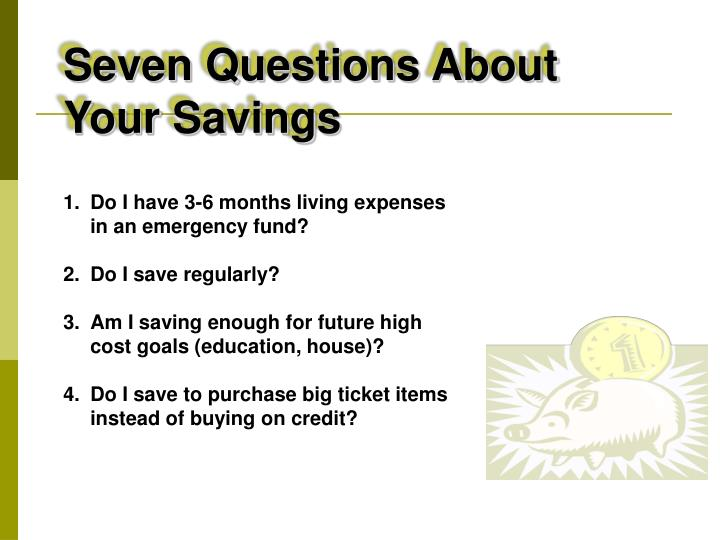 Seven Questions About Your Savings