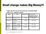 small change makes big money