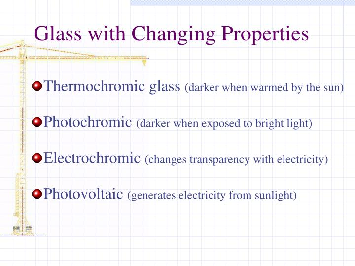 Glass with Changing Properties
