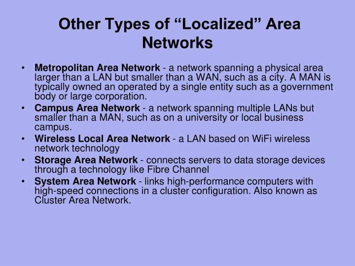 "Other Types of ""Localized"" Area Networks"