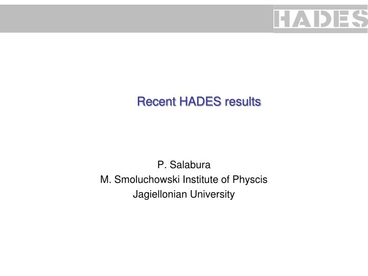 Recent hades results
