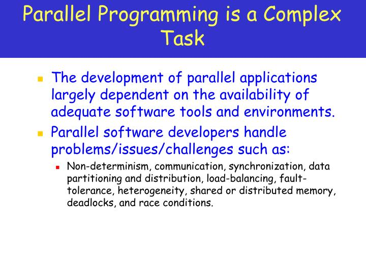 Parallel Programming is a Complex Task