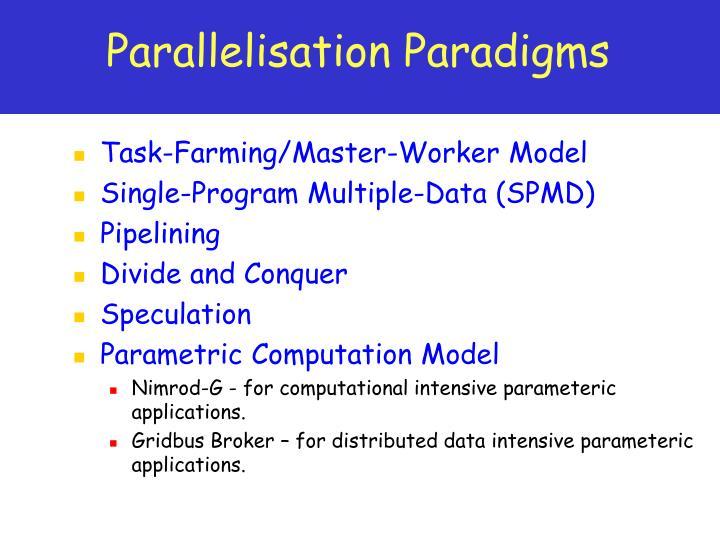 Parallelisation Paradigms