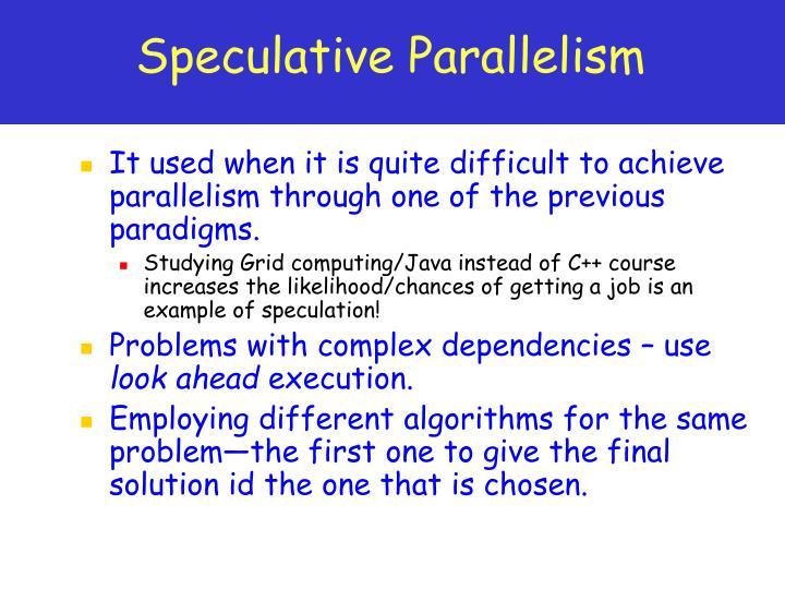 Speculative Parallelism