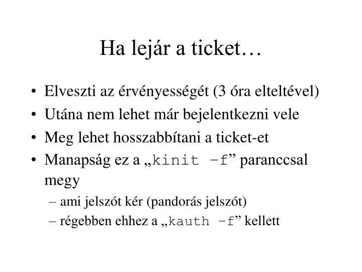 Ha lejár a ticket…