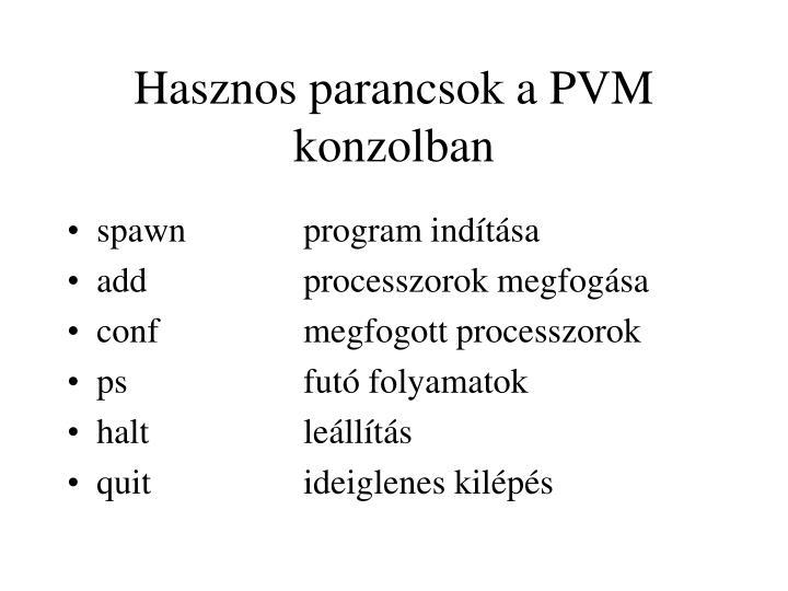 Hasznos parancsok a PVM konzolban