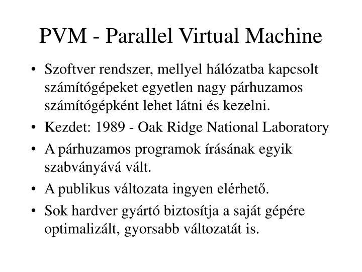 PVM - Parallel Virtual Machine