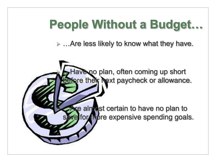 People Without a Budget…