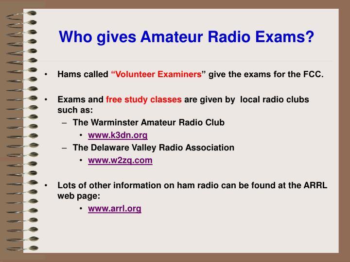 Who gives Amateur Radio Exams?