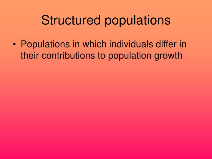 Structured populations