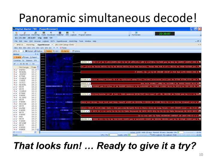 Panoramic simultaneous decode!