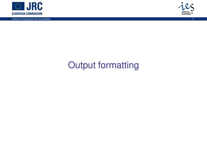 Output formatting