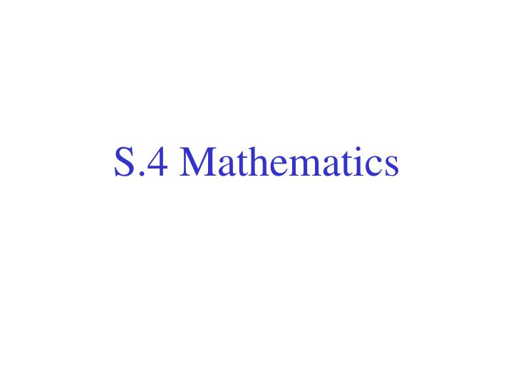 S.4 Mathematics