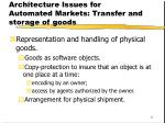 architecture issues for automated markets transfer and storage of goods