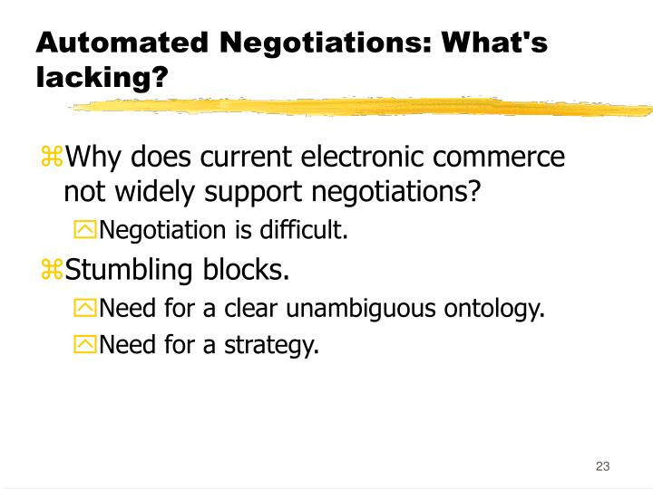 Automated Negotiations: What's lacking?