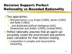 decision support perfect rationality vs bounded rationality