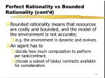 perfect rationality vs bounded rationality cont d