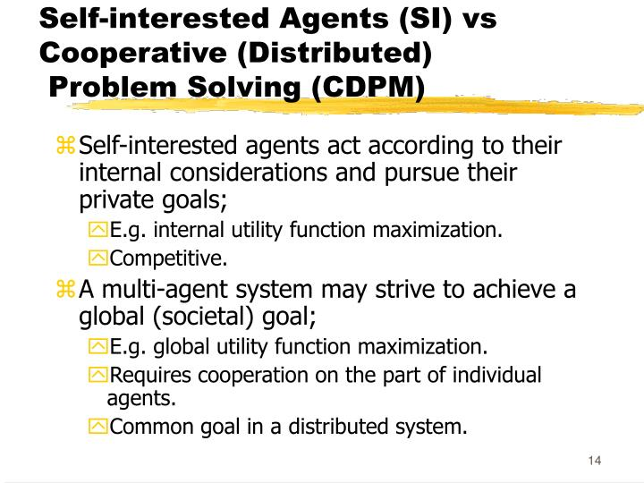 Self-interested Agents (SI) vs Cooperative (Distributed)