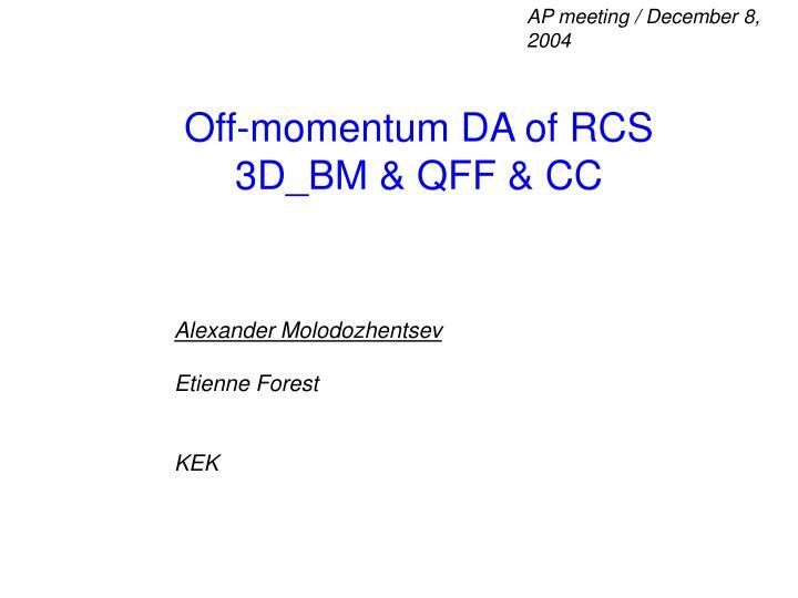 off momentum da of rcs 3d bm qff cc