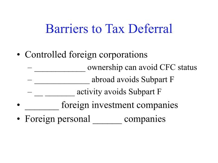 Barriers to tax deferral