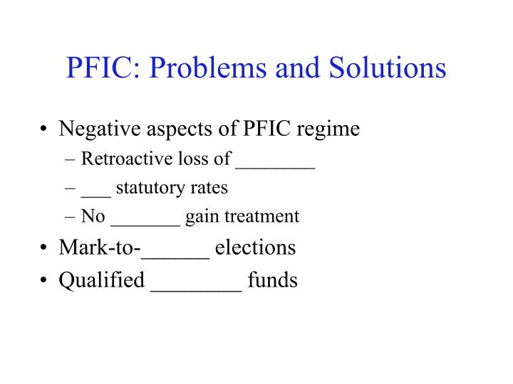 PFIC: Problems and Solutions