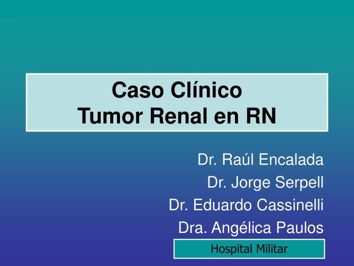 caso cl nico tumor renal en rn