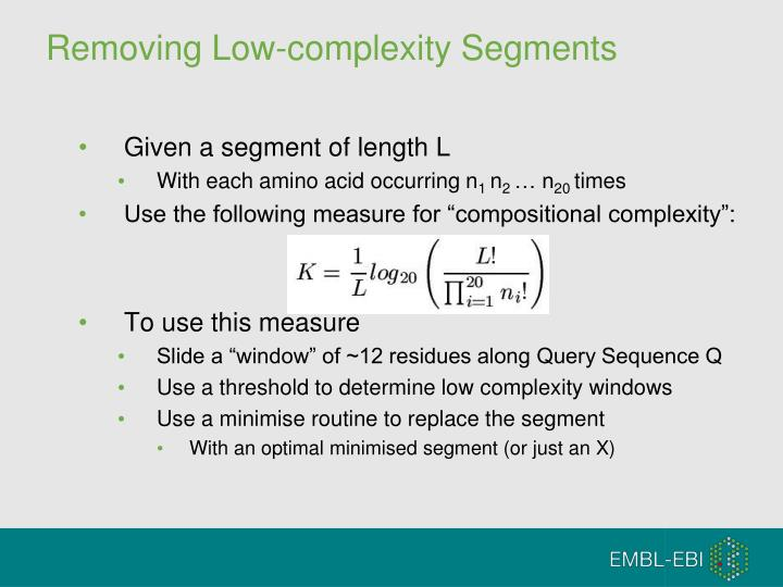 Removing Low-complexity Segments